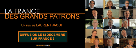 "French Documentary ""La France Des Grands Patrons"" broadcasted on december 12"