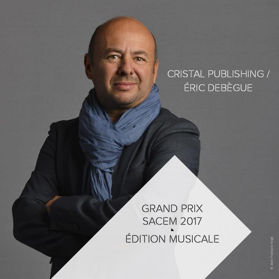 Le Grand Prix Sacem de l'édition musicale est décerné cette année à Eric Debègue!