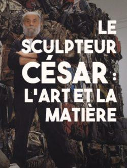 Le sculpteur César, l'art et la matière_Cristal-Publishing