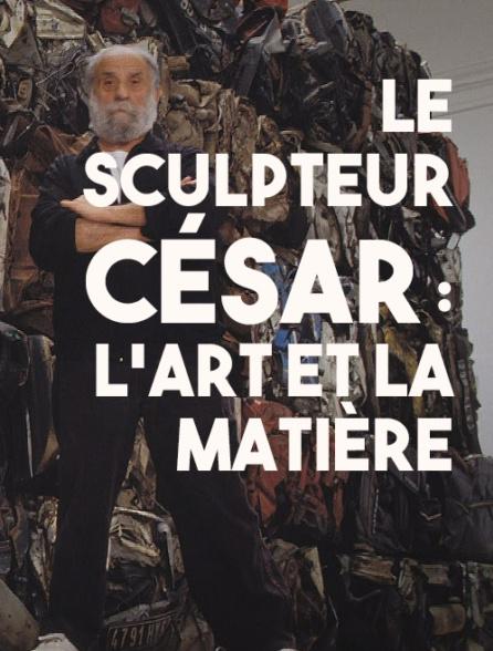 Le sculpteur César l'art et la matière_Cristal-Publishing